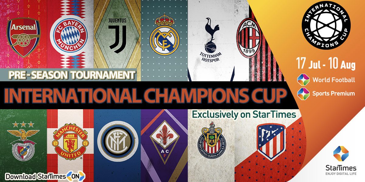 StarTimes to broadcast International Champions Cup – Ghana